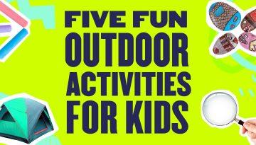 Five Fun Outdoor Activities For Kids - Web Tile